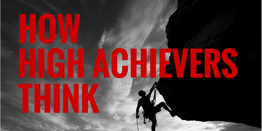 How High Achievers Think