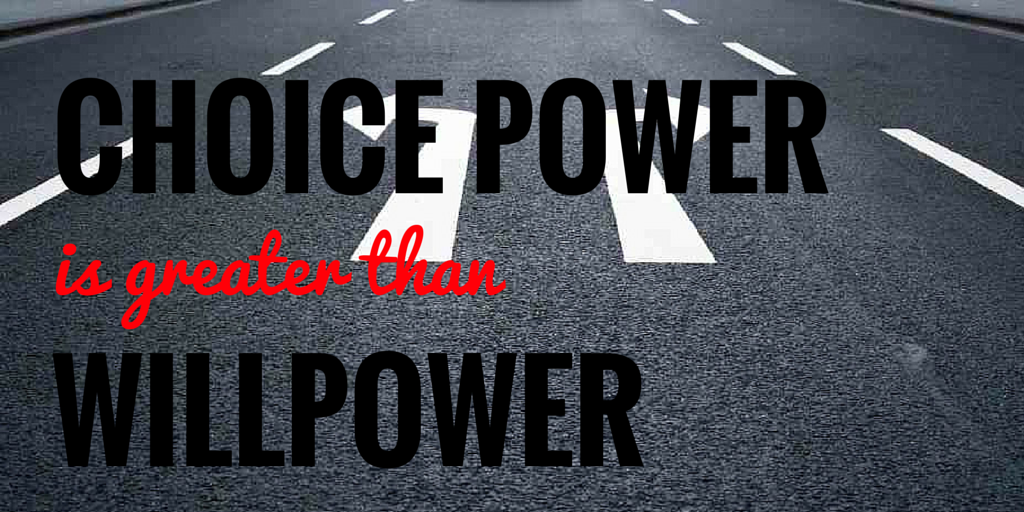 ChoicePower is greater than Willpower