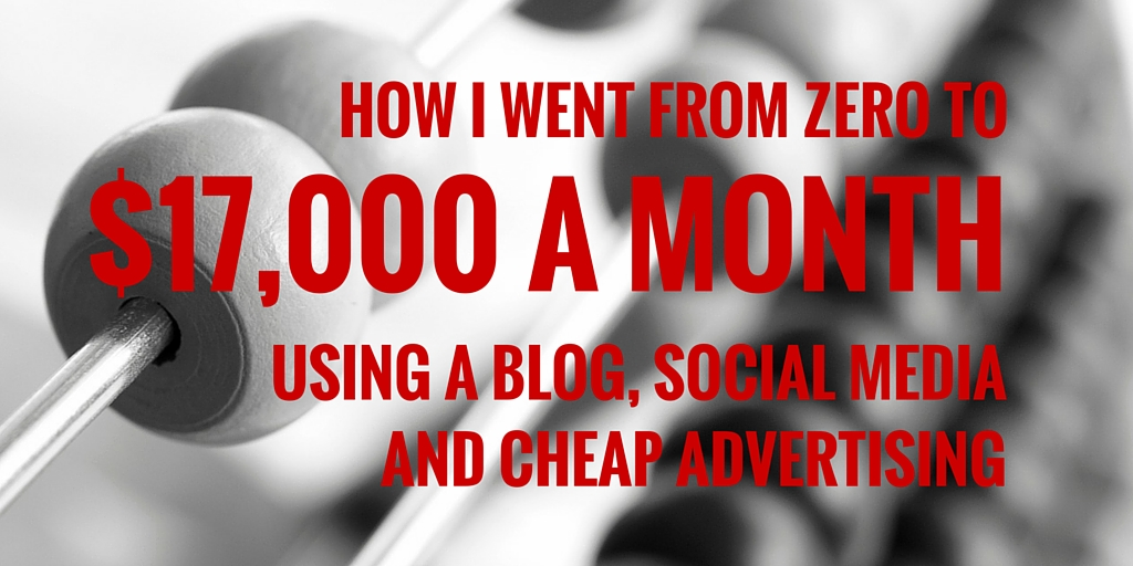 From zero to 17000 a month